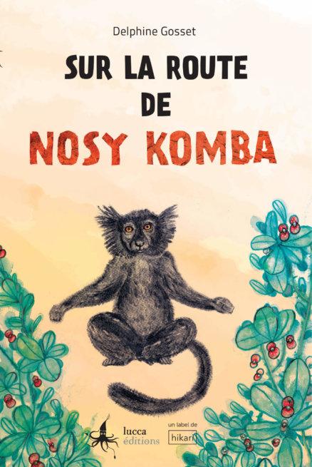 Première de couverture Sur la route de Nosy Komba